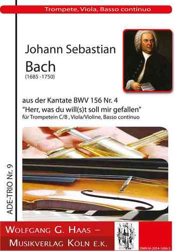 "BACH, Johann S. 1685-1750; Kantate BWV156,4 ""Herr was du will(s)t"",Trompete C/B,Viola, Cembalo"