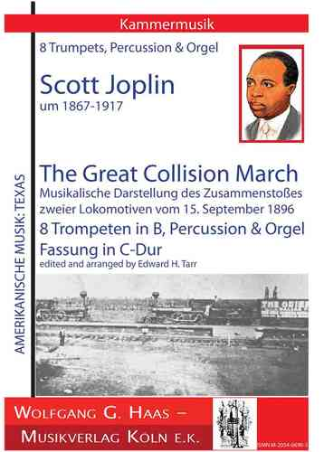 Joplin,Scott 1867-1917; The Great Collision March, für 8 Trompeten B, Cymbal, Orgel /Vers. in C