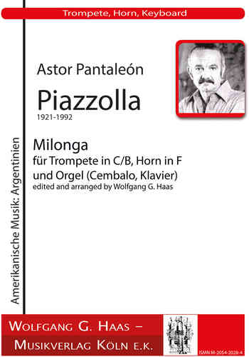 Astor Piazzolla 1921-1992; Milonga; trumpet in C / B, French Horn in F, Organ (Harpsichord, Piano)