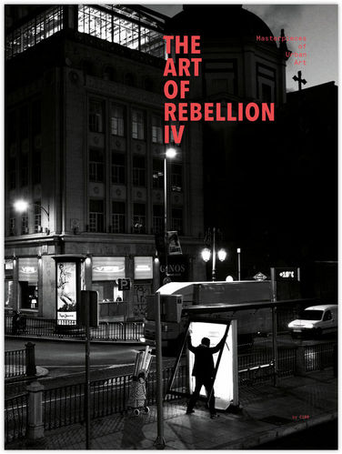 THE ART OF REBELLION IV