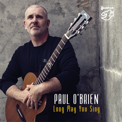 PAUL O'BRIEN - Long May You Sing • SACD (2ch)
