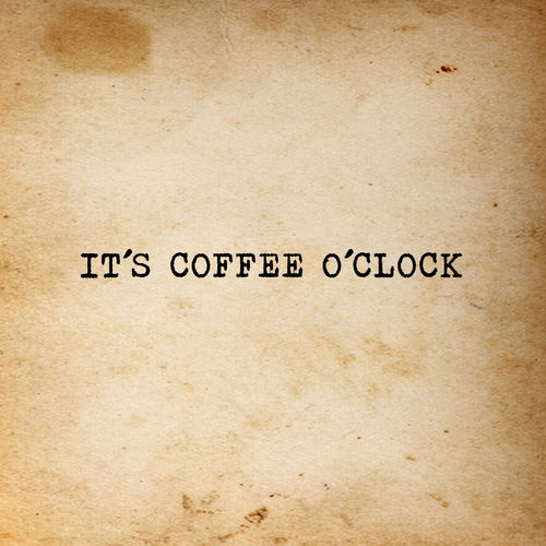 coffee o´clock