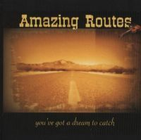 CD you´ve got a dream to catch - Amazing Routes