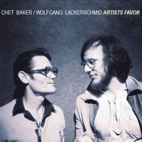 Chet Baker / Wolfgang Lackerschmid: ARTISTS FAVOR
