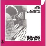 Baker / Lackerschmid: Ballads For Two