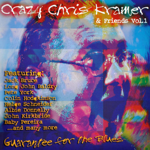 """Crazy"" Chris Kramer & Friends Vol. 1 - ""Guarantee for the Blues"""