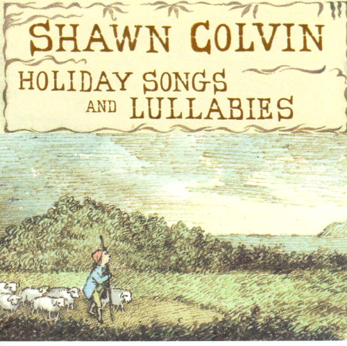 COLVIN, SHAWN - Holiday Songs And Lullabies
