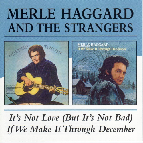 HAGGARD, MERLE - If We It Through December + It's Not Love (But It's Not Bad)