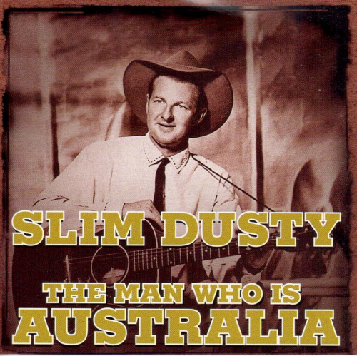 DUSTY, SLIM - The Man Who Is Australia
