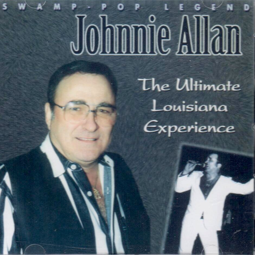 ALLAN, JOHNNIE - The Ultimate Louisiana Experience