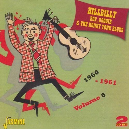 VARIOUS ARTISTS - Hillbilly Bop, Boogie & The Honky Tonk Blues 1960-1961, Vol. 6