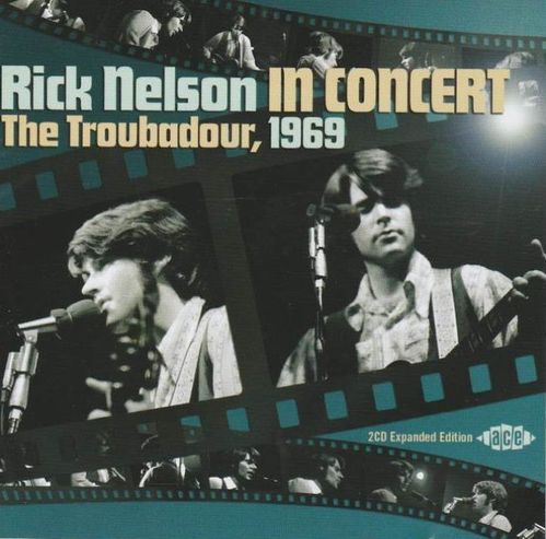 NELSON, RICK - In Concert-The Troubadour 1969