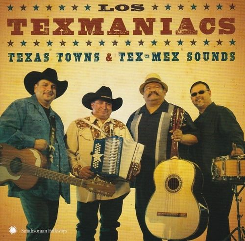 LOS TEXMANIACS - Texas Towns & Tex Mex Sounds