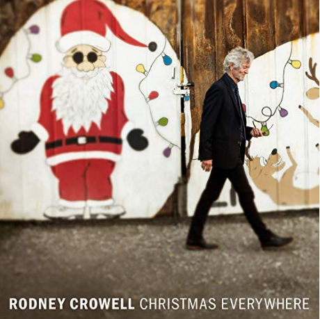 CROWELL, RODNEY - Christmas Everywhere