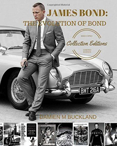 James bond: The evolution of Bond de Damien Buckland