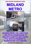 Midland Metro, The Light Rail Line From Birmingham to Wolverhampton.