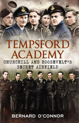Tempsford Academy: Churchill's and Roosevelt's Secret Airfield