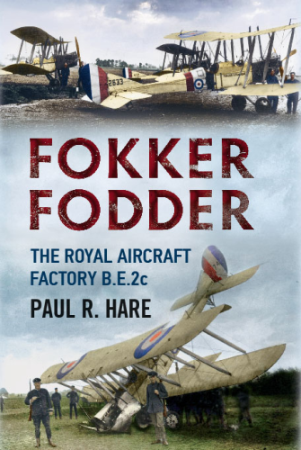 Fokker Fodder: The Royal Aircraft Factory B.E.2c
