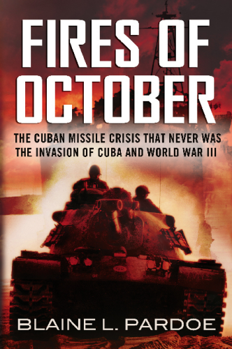 Fires of October: The Cuban Missile Crisis That Never Was