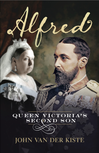 Alfred: Queen Victoria's Second Son