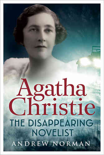 Agatha Christie: The Disappearing Novelist
