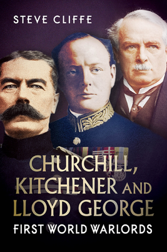 Churchill, Kitchener and Lloyd George: First World Warlords