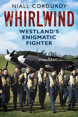 Whirlwind - Westland's Enigmatic Fighter