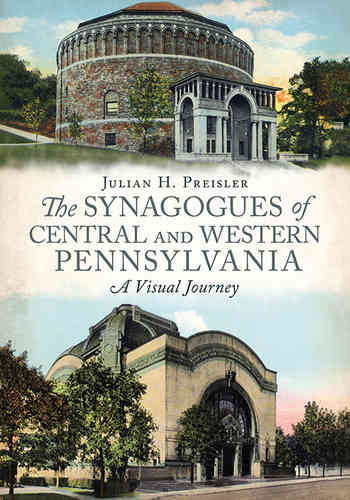 The Synagogues of Central and Western Pennsylvania: A Visual Journey