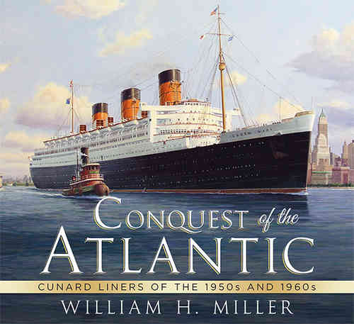 Conquest of the Atlantic: Cunard Liners in the 1950s and 1960s