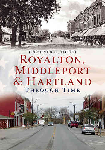 Royalton, Middleport  & Hartland Through Time