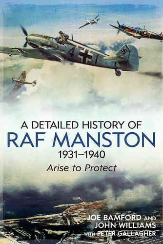 A Detailed History of RAF Manston: 1931-40 Arise to Protect