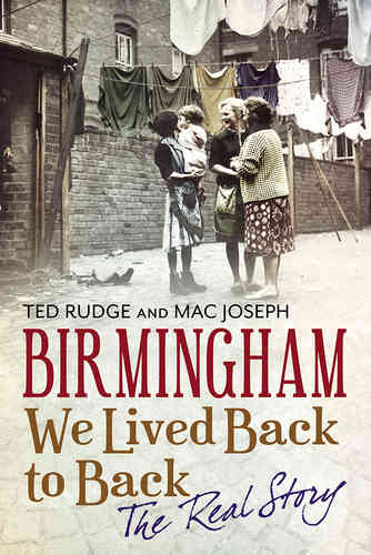 Birmingham - We Lived Back to Back: The Real Story