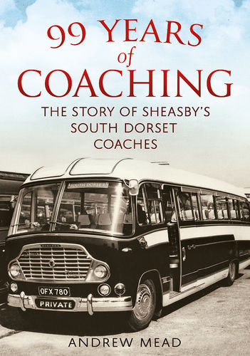 99 Years of Coaching: The Story of Sheasby's South Dorset Coaches