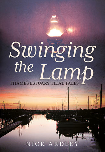Swinging the Lamp: Thames Estuary Tidal Tales