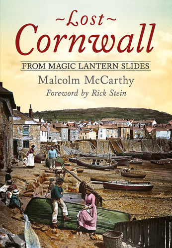 Lost Cornwall from Magic Lantern Slides
