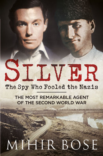 Silver: The Spy Who Fooled the Nazis