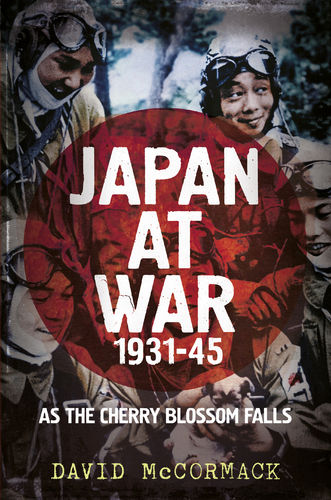 Japan at War 1931-45: As the Cherry Blossom Falls