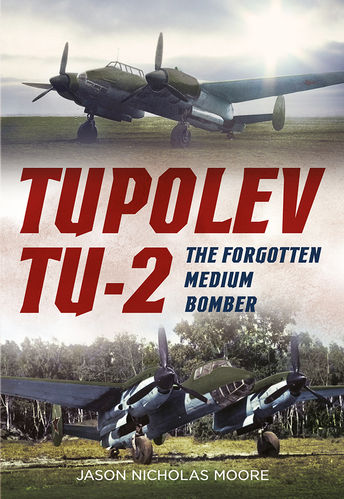 Tupolev Tu-2: The Forgotten Medium Bomber