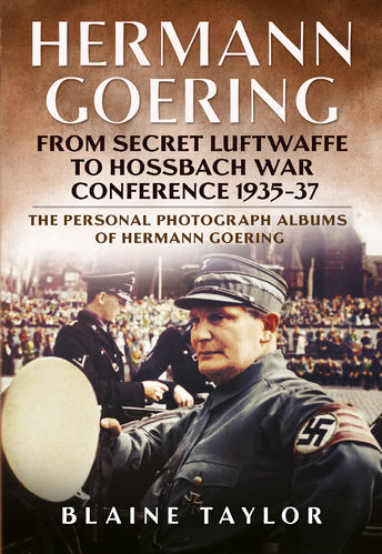 Hermann Goering: From Secret Luftwaffe to Hossbach War Conference 1935-37