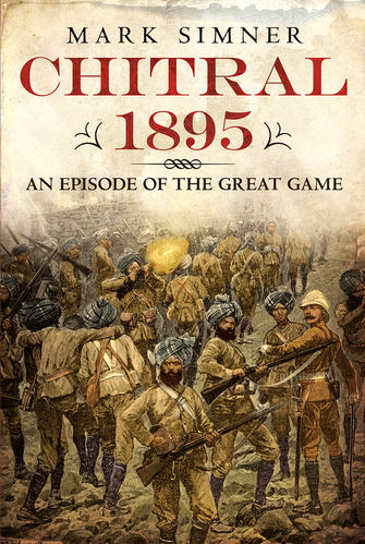 Chitral 1895: An Episode of the Great Game