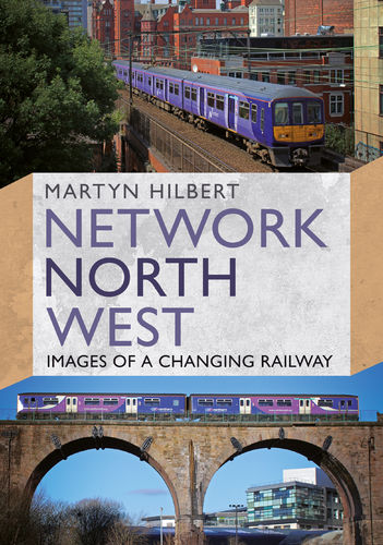 Network North West: Images of a Changing Railway