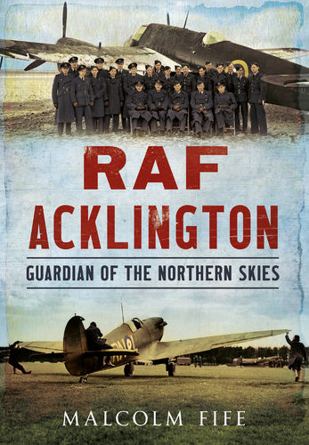 RAF Acklington: Guardian of the Northern Skies