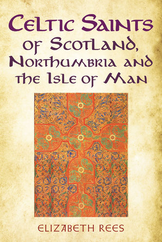 Celtic Saints of Scotland, Northumbria and the Isle of Man