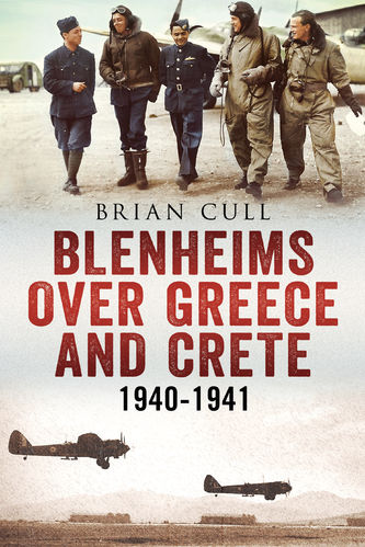 Blenheims Over Greece and Crete 1940-1941