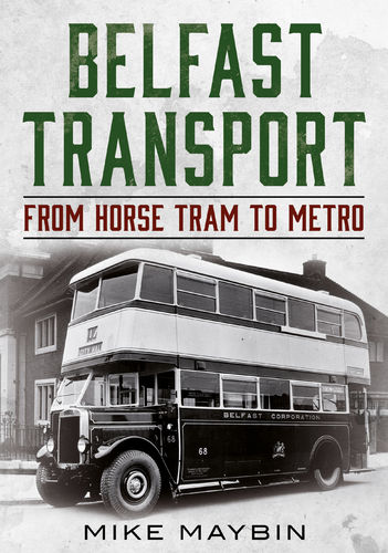 Belfast Transport: From Horse Tram to Metro