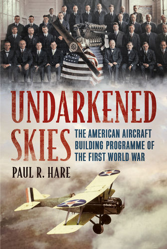 Undarkened Skies: The American Aircraft Building Programme of the First