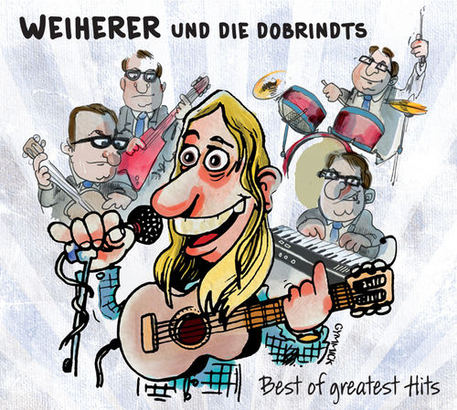 (CD) Weiherer und die Dobrindts - Best of greatest Hits