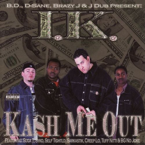 "I.K. ""KASH ME OUT"" (NEW CD)"