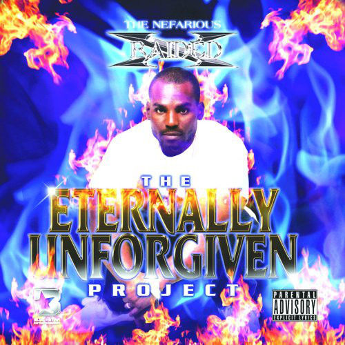 "X-RAIDED ""THE ETERNALLY UNFORGIVEN PROJECT"" (NEW CD)"