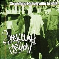 "SACKCLOTH FASHION ""SOMETHING FOR EVERYONE TO HATE"" (USED CD)"